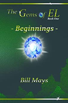The Gems of EL - Beginnings (English Edition) di [Mays, Bill]