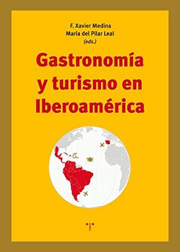 Gastronomía y turismo en Iberoamérica (La Comida de la Vida)