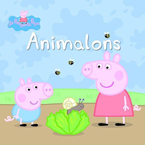 Animalons (La Porqueta Pepa. Primeres lectures) por Varios autores