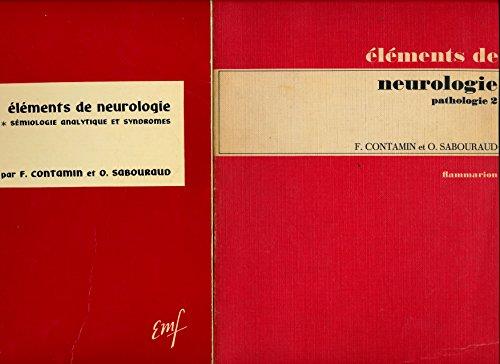 Eléments de neurologie (Complet en 2 tomes) : Tome 1, Sémiologie analytique et syndromes / Tome 2, Pathologie - Préface de T. Alajouanine