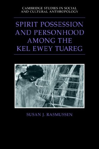 Spirit Possession and Personhood Among the Kel Ewey Tuareg (Cambridge Studies in Social and Cultural Anthropology) por Susan J. Rasmussen