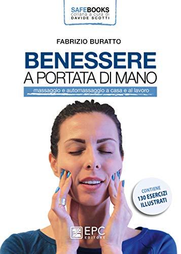 benessere a portata di mano. massaggio e automassaggio a casa e al lavoro. ediz. illustrata