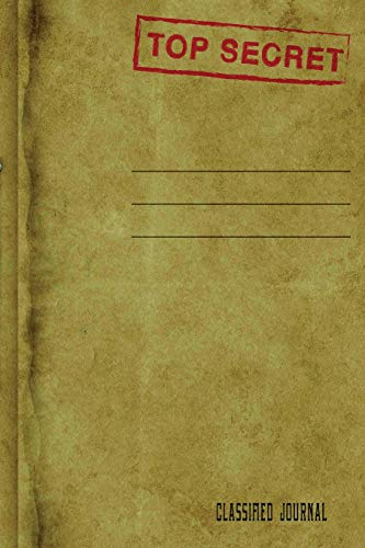 Top Secret Classified Journal: Confidential Journal Diary Notebook Notes Book: Blank Lined 120 Pages 6