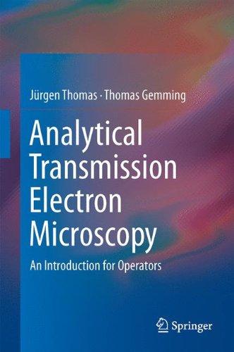 Analytical Transmission Electron Microscopy : An Introduction for Operators par Jurgen Thomas