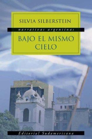Bajo El Mismo Cielo por Silvia Silberstein