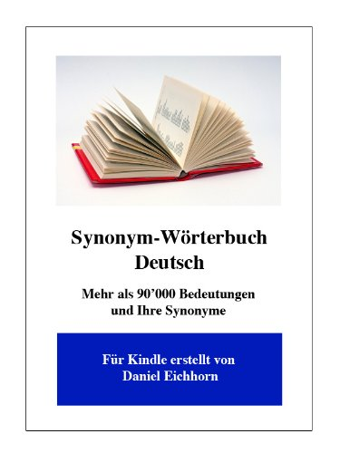 Synonym-Wörterbuch Deutsch (German Edition) por Daniel Eichhorn