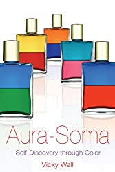 Aura-Soma: Self-Discovery through Color by Vicky Wall (2005-04-10)