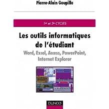 Les outils informatiques de l'étudiant : Word, Excel, Access, Powerpoint, Internet Explorer, Outlook