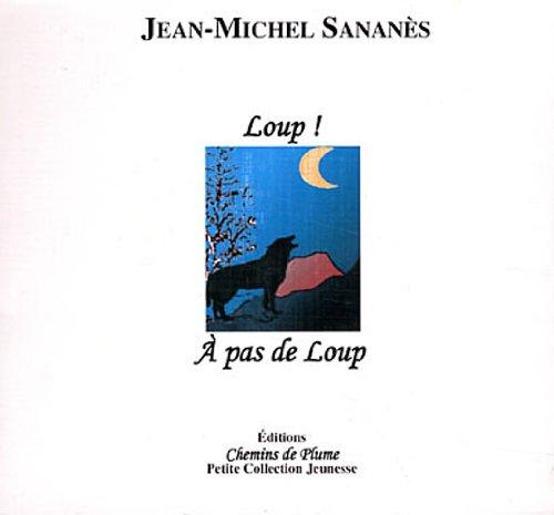 Loup ! A pas de loup par Jean-Michel Sananès