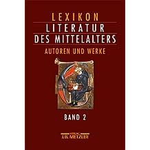 Lexikon Literatur des Mittelalters, 2 Bde., Bd.2 : Autoren und Werke