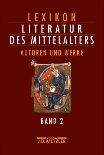 Lexikon Literatur des Mittelalters, 2 Bde, Bd.2 : Autoren und Werke