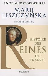 Marie Lesczynska : Epouse de Louis XV