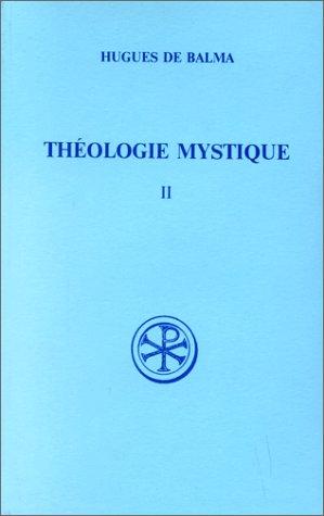 THEOLOGIE MYSTIQUE. Tome 2, Edition bilingue français-latin