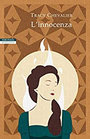 L'innocenza: I romanzi di Tracy Cheva