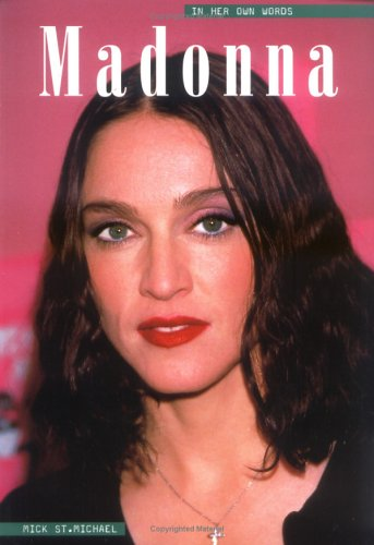 Madonna: In Her Own Words (In Their Own Words) por Mick St.Michael