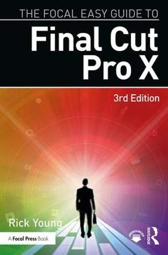 The Focal Easy Guide to Final Cut Pro X di Rick Young