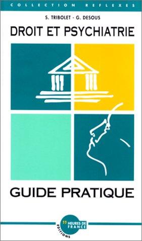 Droit et psychiatrie: Guide pratique