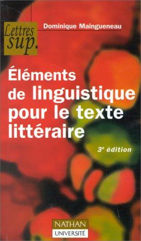 Eléments de linguistique pour le texte littéraire, 3e édition