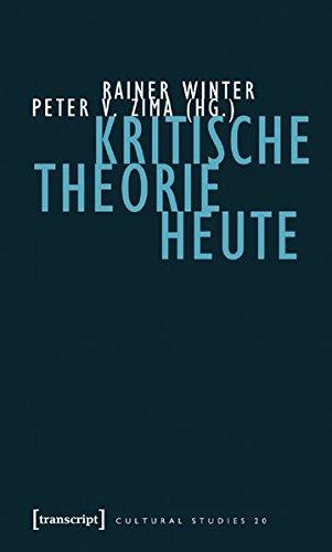 Kritische Theorie heute (Cultural Studies, Band 20)