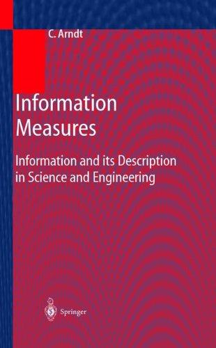 Information Measures: Information And Its Description In Science And Engineering (Signals and Communication Technology)