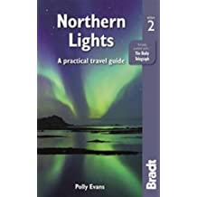 Northern Lights: A Practical Travel Guide (Bradt Travel Guide) by Polly Evans (2015-11-07)