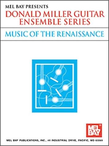 Donald Miller Guitar Ensemble Series: Music of the Renaissance