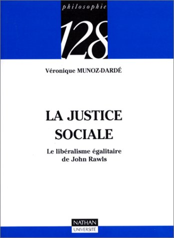 La justice sociale : Le libralisme galitaire de John Rawls