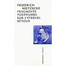 Fragments posthumes sur l'éternel retour