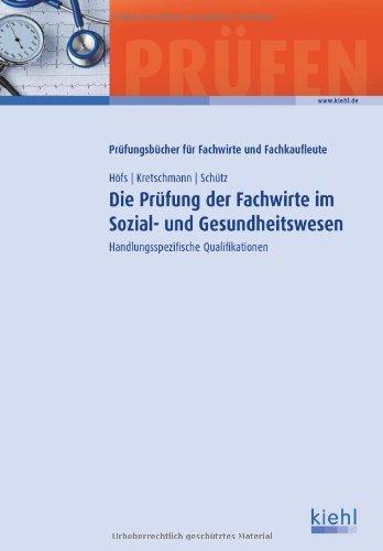 Die Prüfung der Fachwirte im Sozial- und Gesundheitswesen: Handlungsspezifische Qualifikationen