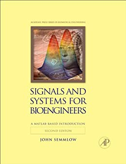 Signals and Systems for Bioengineers: A MATLAB-Based Introduction par [Semmlow, John]