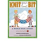 [( Knit Your Bit: A World War I Story By Hopkinson, Deborah ( Author ) Hardcover Feb - 2013)] Hardcover
