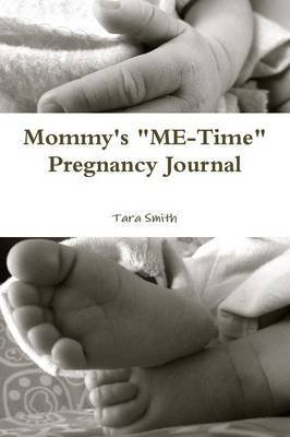 mommys-me-time-pregnancy-journal-by-author-tara-smith-published-on-january-2014