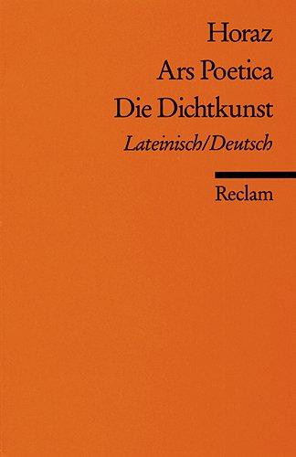 Ars Poetica / Die Dichtkunst: Lat. /Dt