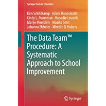 The Data Team™ Procedure: A Systematic Approach to School Improvement (Springer Texts in Education)