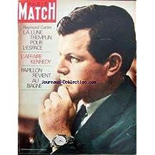 PARIS MATCH [No 1056] du 02/08/1969 - RAYMOND CARTIER - LA LUNE TREMPLIN POUR L'ESPACE. L'AFFAIRE KENNEDY. PAPILLON REVIENT AU BAGNE. Apollo XI sur la lune Juan Carlos futur roi d'Espagne La terrible noyade de Juign+¢ Papillon retourne au bagne Ted Kennedy Ted Kennedy : l'affaire Marie-Jo Kopechne