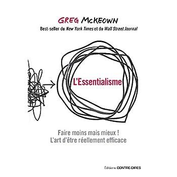 L'essentialisme : Faire moins mais mieux ! L'art d'être réellement efficace