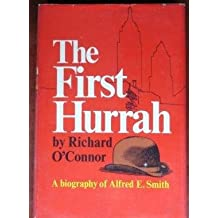 The first hurrah ~ a biography of Alfred E. Smith.