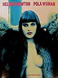 Helmut Newton: Pola Woman (Schirmer art books on art, photography & erotics) - Helmut Newton