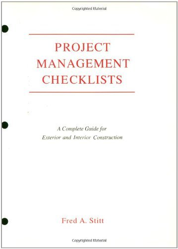 Project Management Checklist: A Complete Guide For Exterior and Interior Construction by Fred Stitt (1992-09-30)