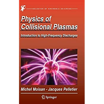 Physics of Collisional Plasmas : Introduction to High-Frequency Discharges