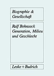 Generation, Milieu und Geschlecht: Ergebnisse aus Gruppendiskussionen mit Jugendlichen (Biographie & Gesellschaft)