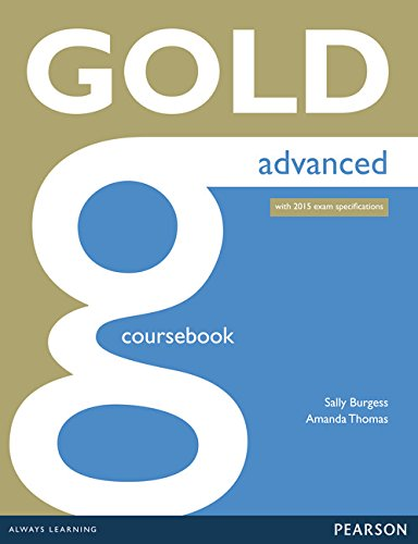 Gold advanced. Coursebook. Con espansione online. Per le Scuole superiori