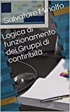 Logica di funzionamento dei Gruppi di continuità (Italian Edition)