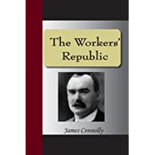 The Workers' Republic by James Connolly (2007-07-08)