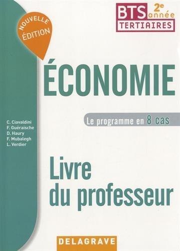 Economie BTS tertiaires 2e année : Le programme en 8 cas, Livre du professeur