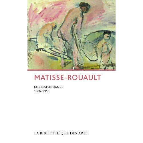 Matisse-Rouault. Correspondance 1906 - 1953