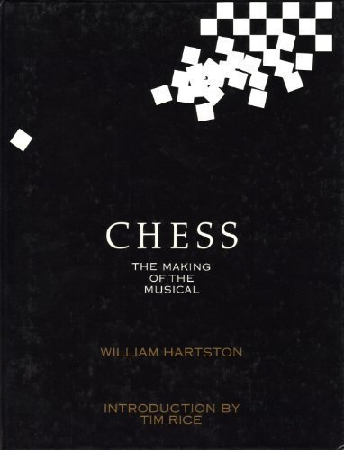 Chess: The Making of the Musical by William R. Hartston (1986-11-24)