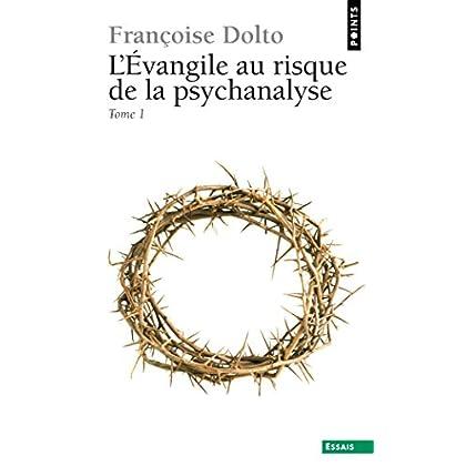 L'Evangile au risque de la psychanalyse (Points Essais t. 1)