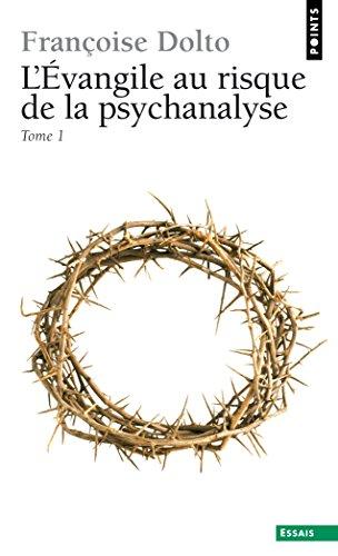 L'Evangile au risque de la psychanalyse (Points Essais t. 1) par Françoise Dolto