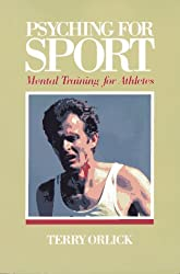 Psyching for Sport: Mental Training for Athletes